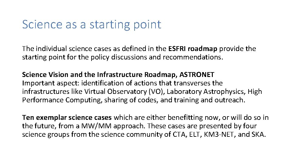 Science as a starting point The individual science cases as defined in the ESFRI