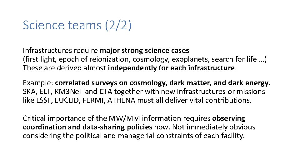 Science teams (2/2) Infrastructures require major strong science cases (first light, epoch of reionization,