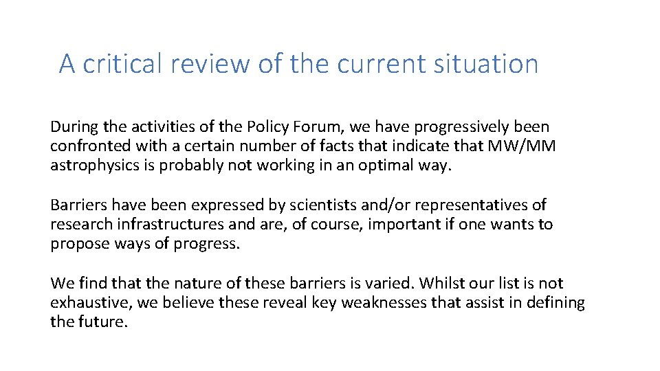 A critical review of the current situation During the activities of the Policy Forum,