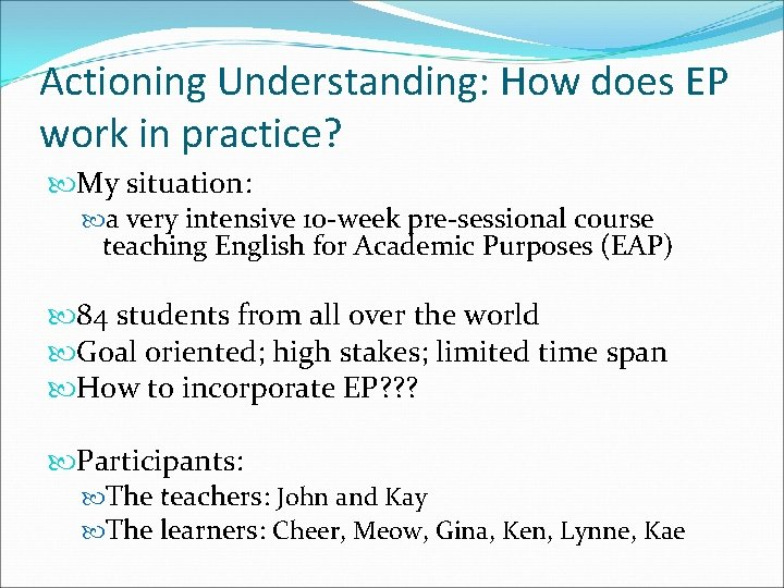 Actioning Understanding: How does EP work in practice? My situation: a very intensive 10