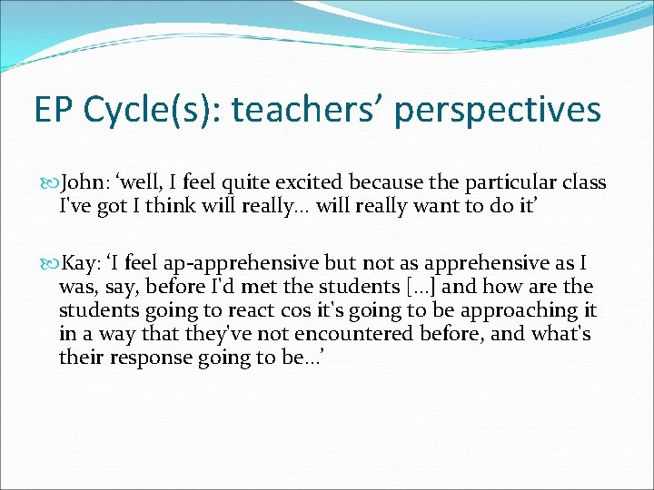 EP Cycle(s): teachers' perspectives John: 'well, I feel quite excited because the particular class