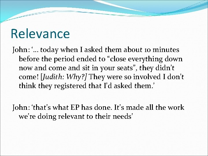 Relevance John: '… today when I asked them about 10 minutes before the period