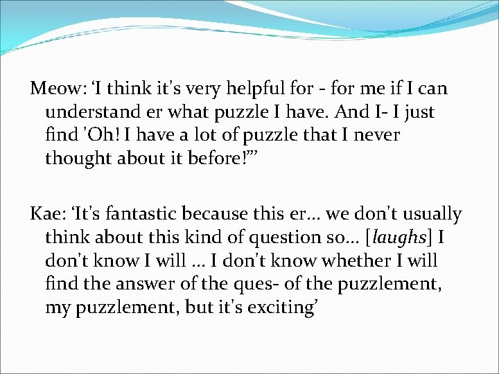 Meow: 'I think it's very helpful for - for me if I can understand