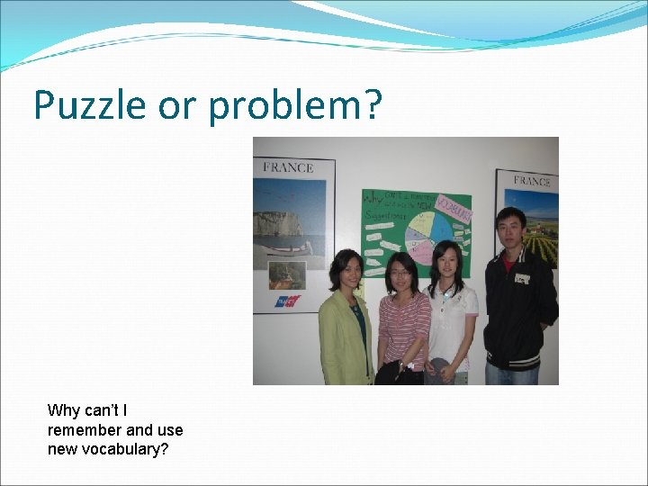 Puzzle or problem? Why can't I remember and use new vocabulary?