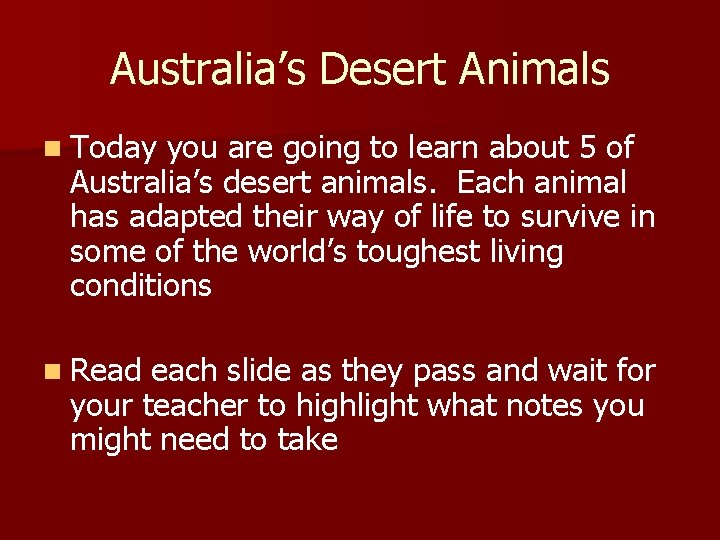 Australia's Desert Animals n Today you are going to learn about 5 of Australia's