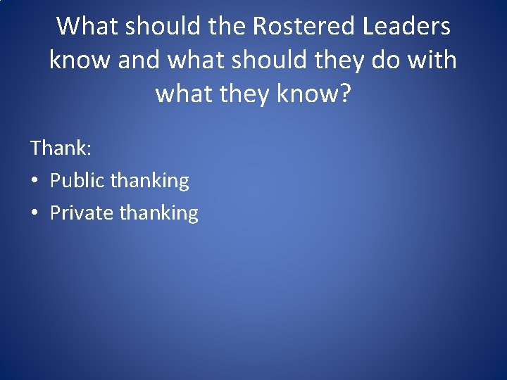 What should the Rostered Leaders know and what should they do with what they