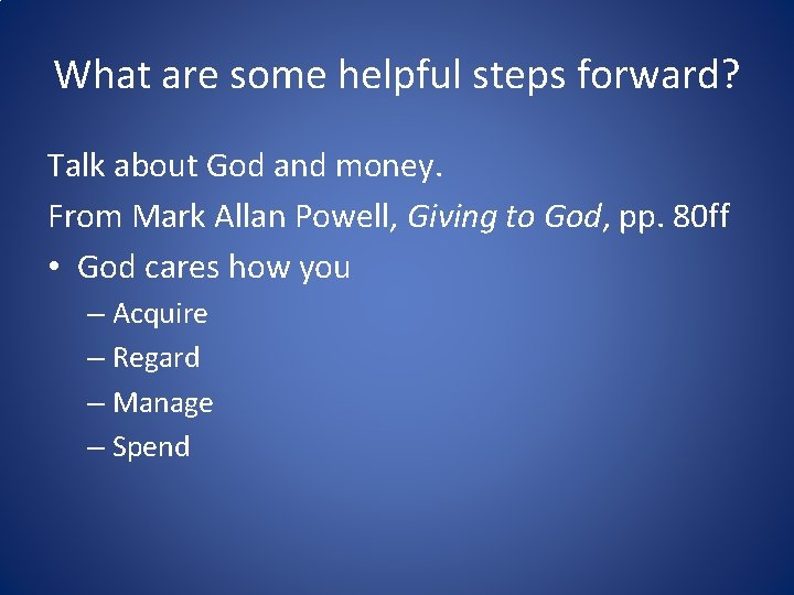 What are some helpful steps forward? Talk about God and money. From Mark Allan