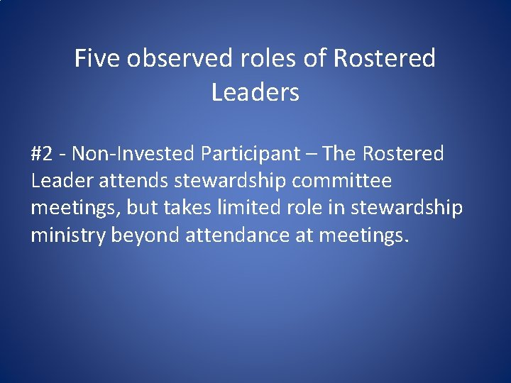 Five observed roles of Rostered Leaders #2 - Non-Invested Participant – The Rostered Leader