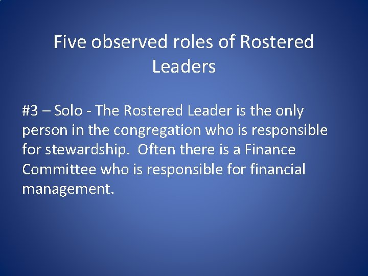Five observed roles of Rostered Leaders #3 – Solo - The Rostered Leader is