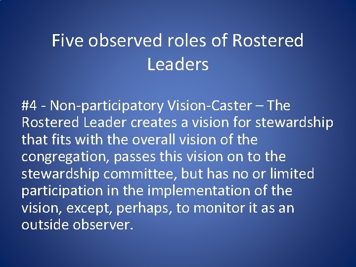 Five observed roles of Rostered Leaders #4 - Non-participatory Vision-Caster – The Rostered Leader