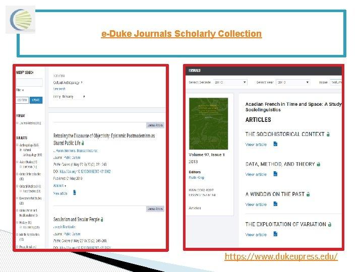 e-Duke Journals Scholarly Collection https: //www. dukeupress. edu/
