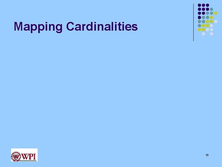 Mapping Cardinalities 15