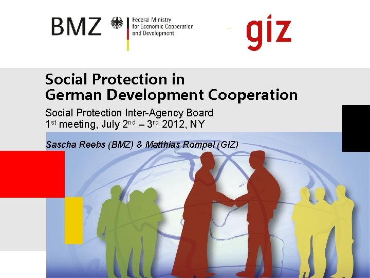 Social Protection in German Development Cooperation Social Protection Inter-Agency Board 1 st meeting, July