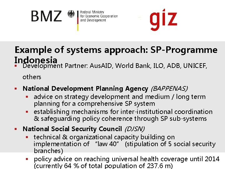 Example of systems approach: SP-Programme Indonesia § Development Partner: Aus. AID, World Bank, ILO,