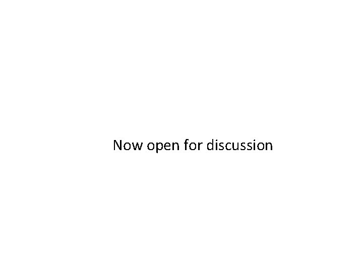 Now open for discussion