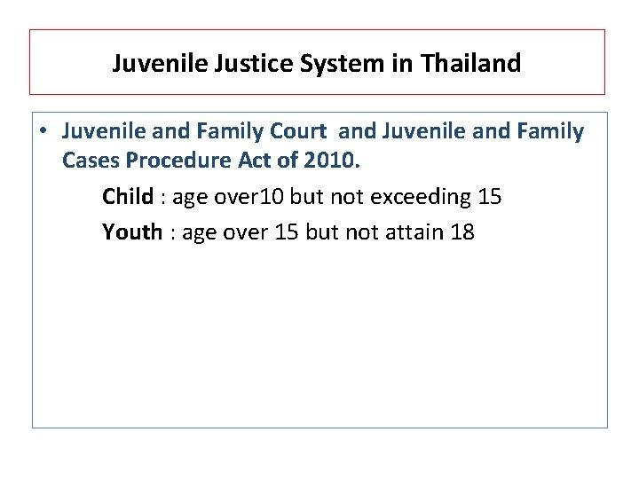 Juvenile Justice System in Thailand • Juvenile and Family Court and Juvenile and Family