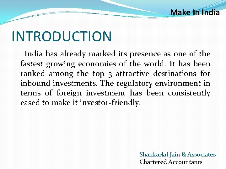 Make In India INTRODUCTION India has already marked its presence as one of the