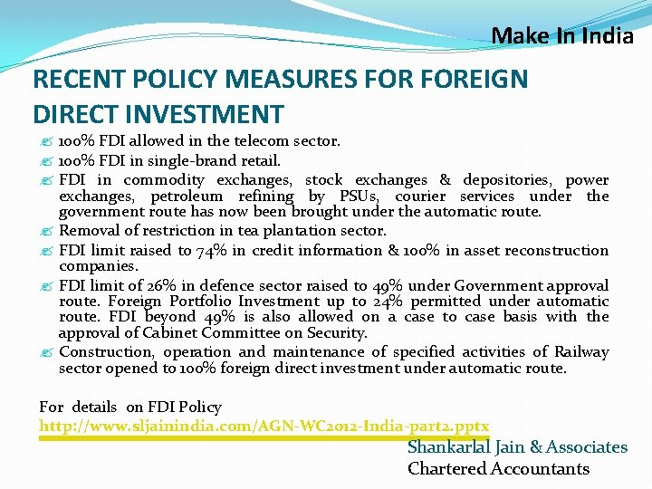 Make In India RECENT POLICY MEASURES FOREIGN DIRECT INVESTMENT 100% FDI allowed in the