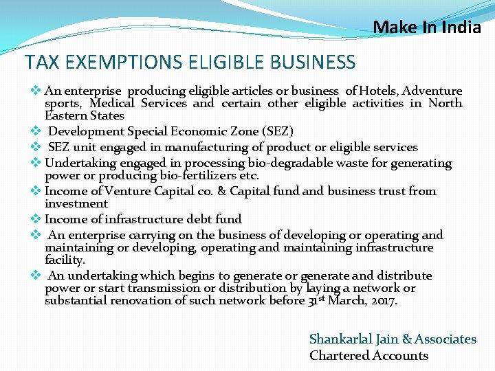 Make In India TAX EXEMPTIONS ELIGIBLE BUSINESS v An enterprise producing eligible articles or