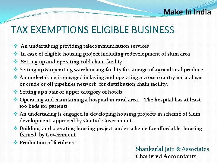 Make In India TAX EXEMPTIONS ELIGIBLE BUSINESS v v v v v An undertaking