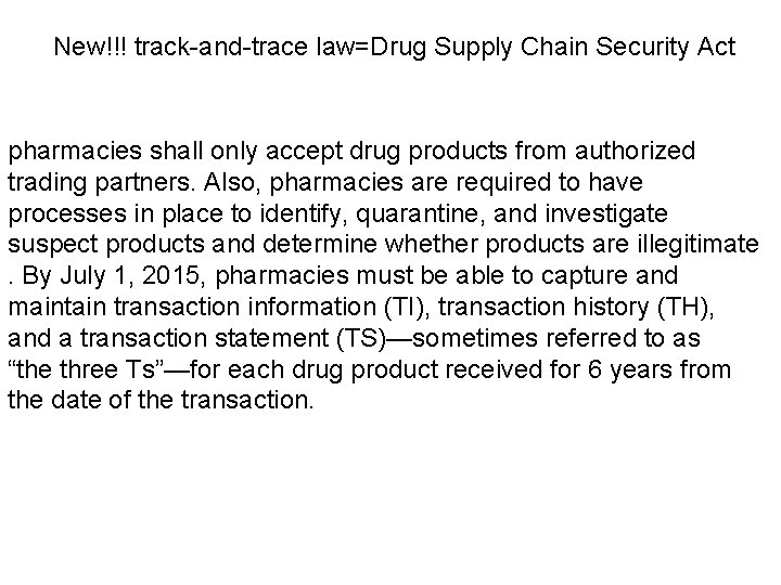 New!!! track-and-trace law=Drug Supply Chain Security Act pharmacies shall only accept drug products from