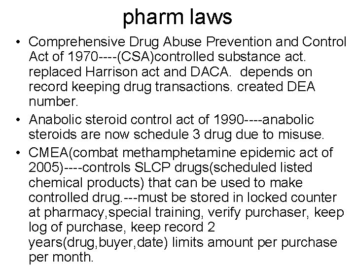 pharm laws • Comprehensive Drug Abuse Prevention and Control Act of 1970 ----(CSA)controlled substance