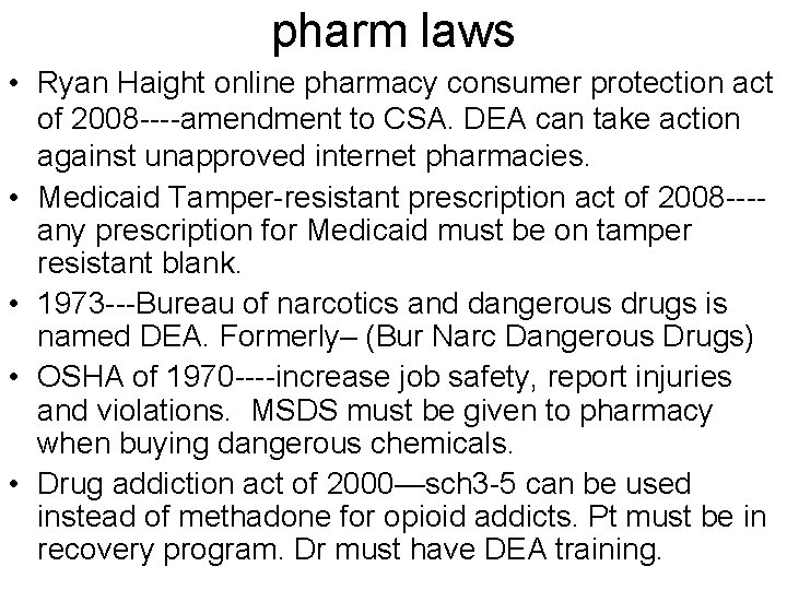 pharm laws • Ryan Haight online pharmacy consumer protection act of 2008 ----amendment to