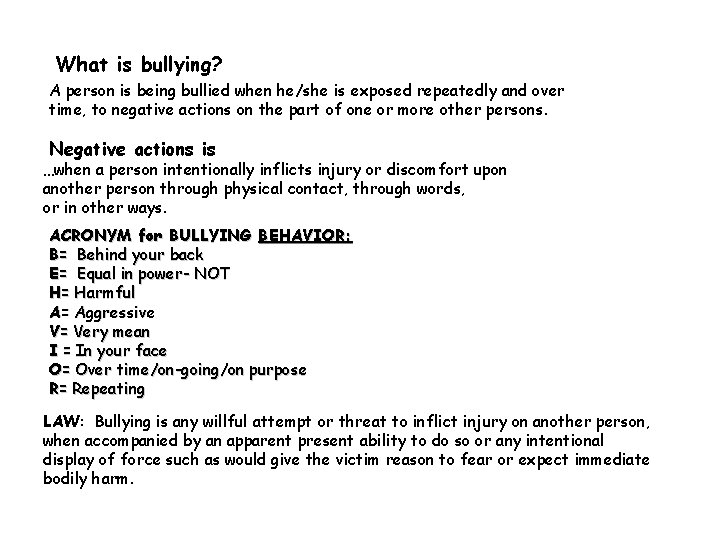 What is bullying? A person is being bullied when he/she is exposed repeatedly and