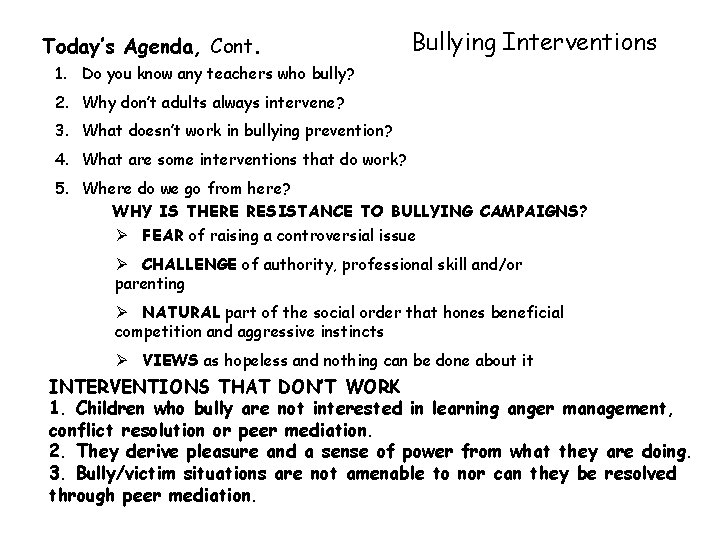 Today's Agenda, Cont. Bullying Interventions 1. Do you know any teachers who bully? 2.