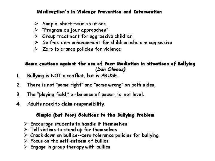 "Misdirection's in Violence Prevention and Intervention Ø Ø Ø 1. Simple, short-term solutions ""Program"