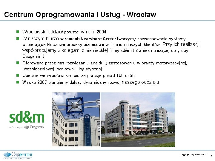 Centrum Oprogramowania i Usług - Wrocław n Wrocławski oddział powstał w roku 2004 n