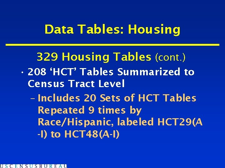 Data Tables: Housing 329 Housing Tables (cont. ) • 208 'HCT' Tables Summarized to