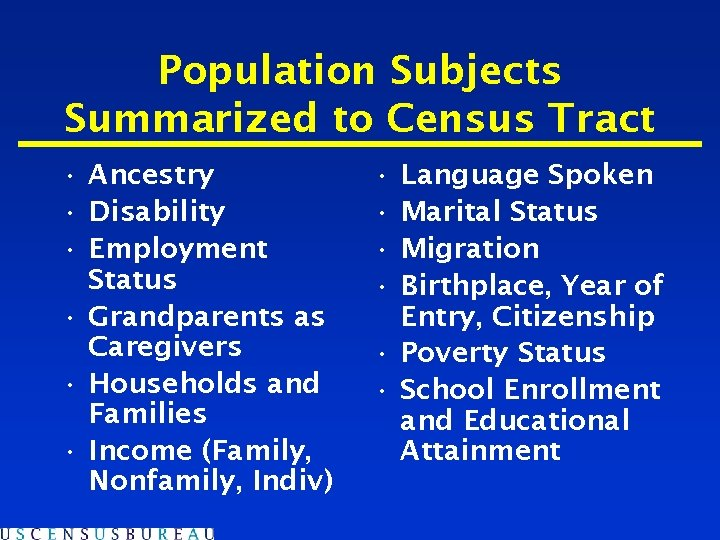 Population Subjects Summarized to Census Tract • Ancestry • Disability • Employment Status •