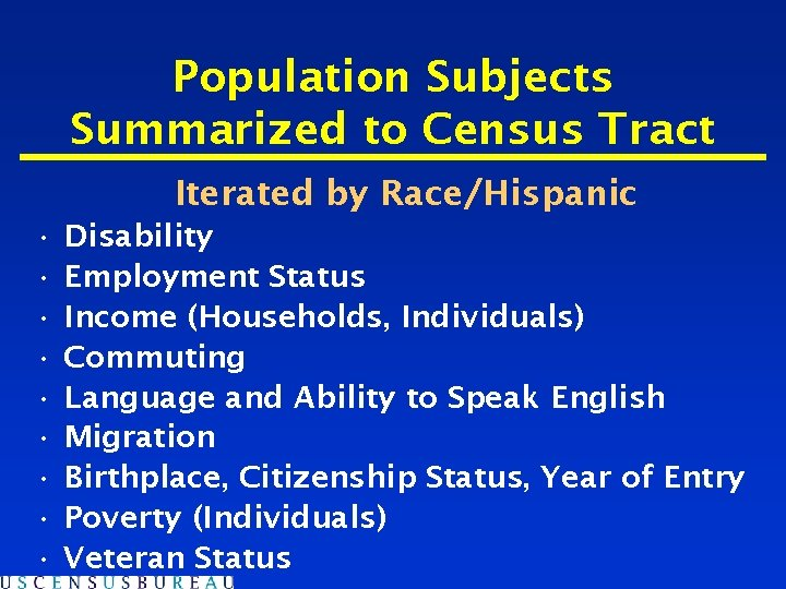 Population Subjects Summarized to Census Tract Iterated by Race/Hispanic • • • Disability Employment