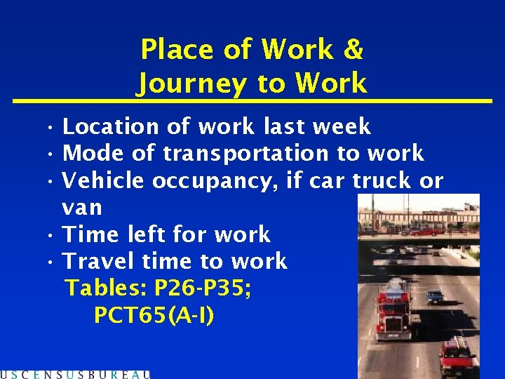 Place of Work & Journey to Work • Location of work last week •