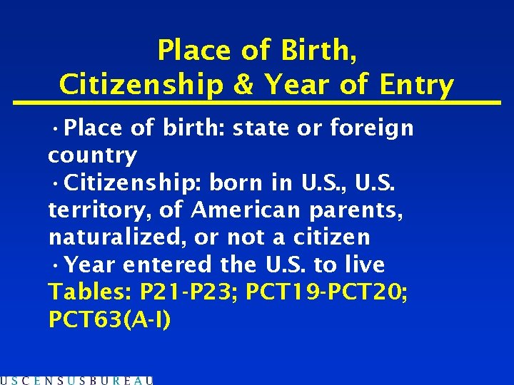 Place of Birth, Citizenship & Year of Entry • Place of birth: state or