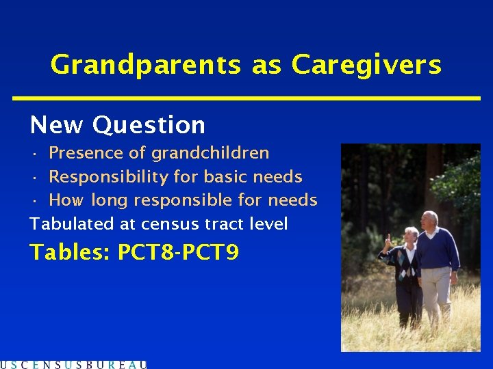 Grandparents as Caregivers New Question • Presence of grandchildren • Responsibility for basic needs