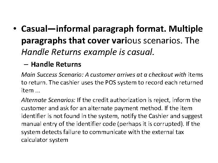 • Casual—informal paragraph format. Multiple paragraphs that cover various scenarios. The Handle Returns