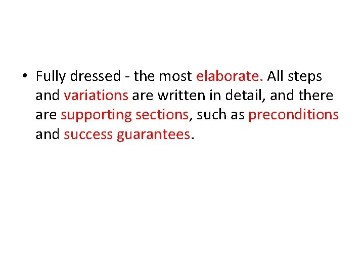 • Fully dressed - the most elaborate. All steps and variations are written