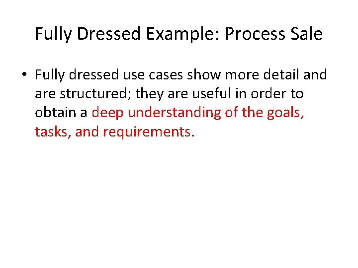Fully Dressed Example: Process Sale • Fully dressed use cases show more detail and