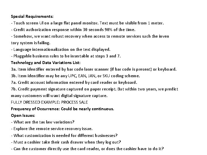 Special Requirements: - Touch screen Ul on a large flat panel monitor. Text must
