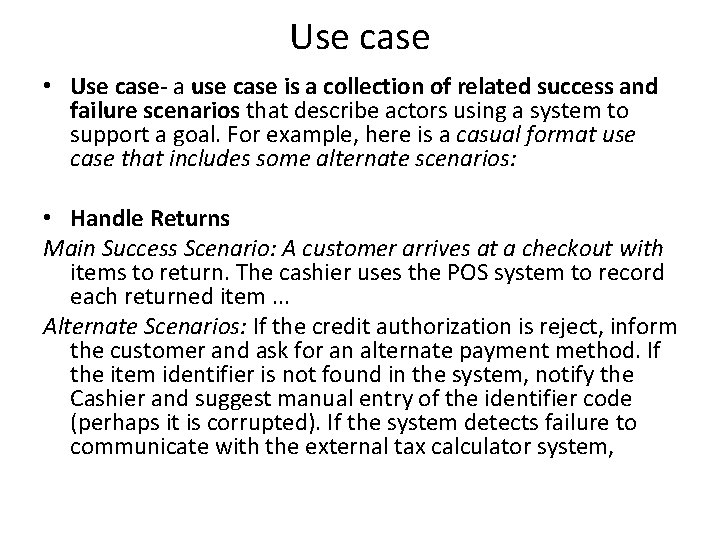 Use case • Use case- a use case is a collection of related success
