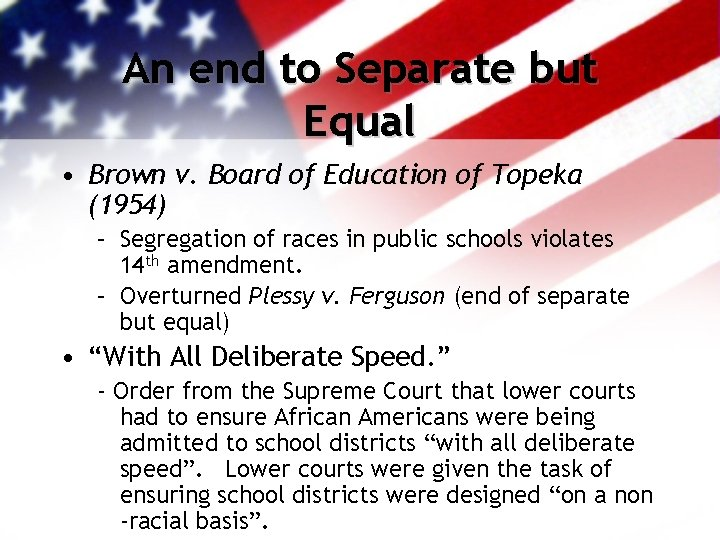 An end to Separate but Equal • Brown v. Board of Education of Topeka