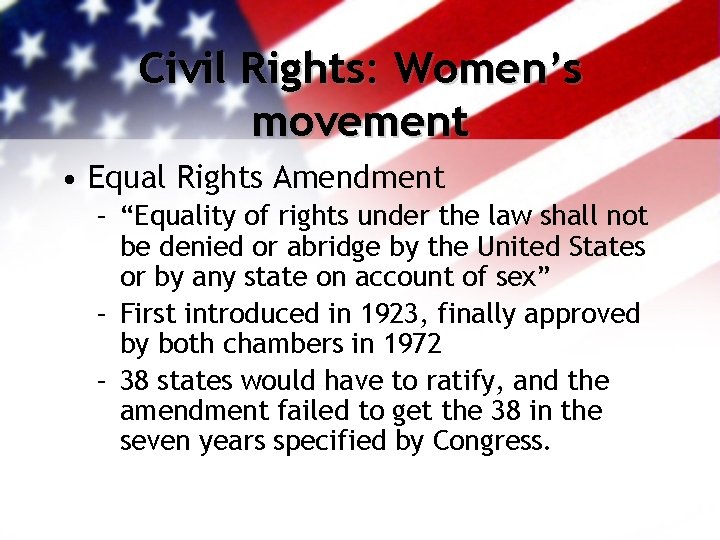 """Civil Rights: Women's movement • Equal Rights Amendment – """"Equality of rights under the"""