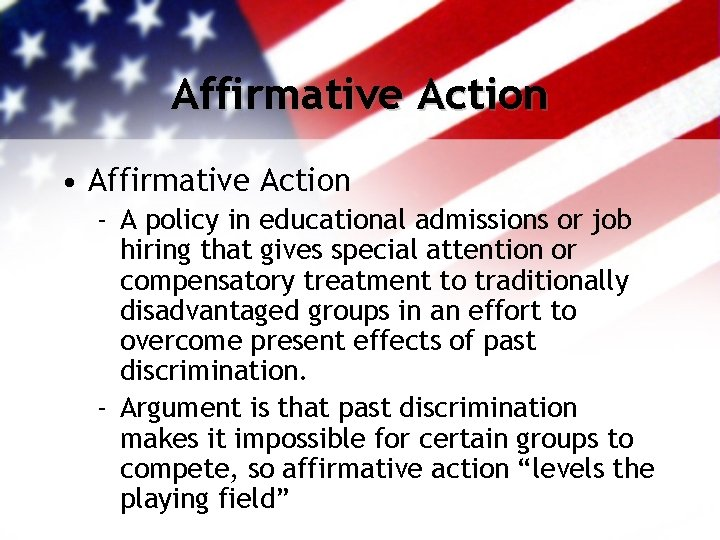 Affirmative Action • Affirmative Action - A policy in educational admissions or job hiring