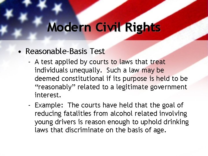 Modern Civil Rights • Reasonable-Basis Test - A test applied by courts to laws