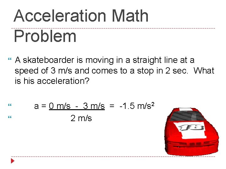 Acceleration Math Problem A skateboarder is moving in a straight line at a speed