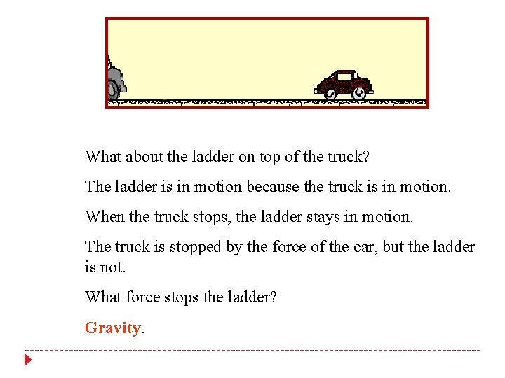 What about the ladder on top of the truck? The ladder is in motion