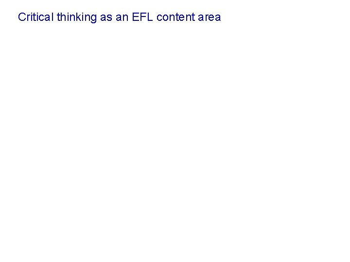 Critical thinking as an EFL content area