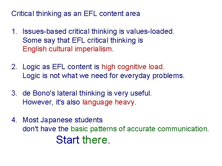 Critical thinking as an EFL content area 1. Issues-based critical thinking is values-loaded. Some